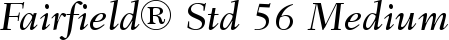 Font Fairfield� Std 56 Medium Italic