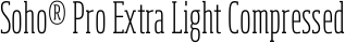 Font Soho� Pro Extra Light Compressed
