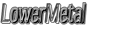TTF: Lower Metal Schriftart
